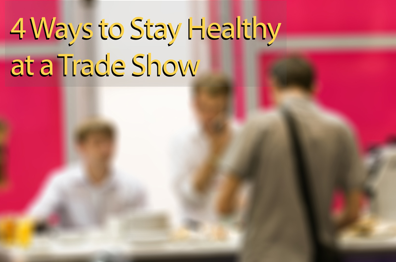 stay healthy at a trade show