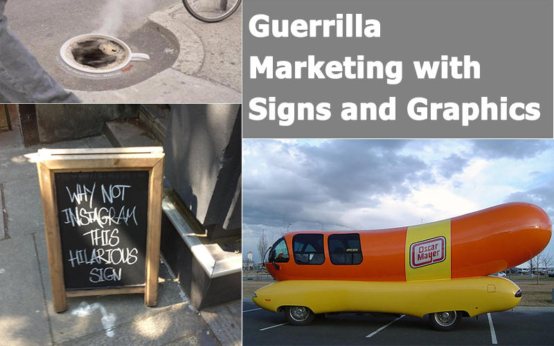 Guerrilla Marketing with Signs and Graphics