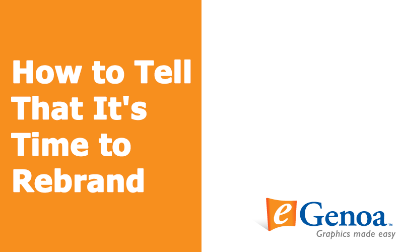 How to Tell That It's Time to Rebrand